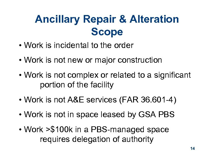 Ancillary Repair & Alteration Scope • Work is incidental to the order • Work