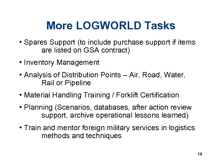 More LOGWORLD Tasks • Spares Support (to include purchase support if items are listed