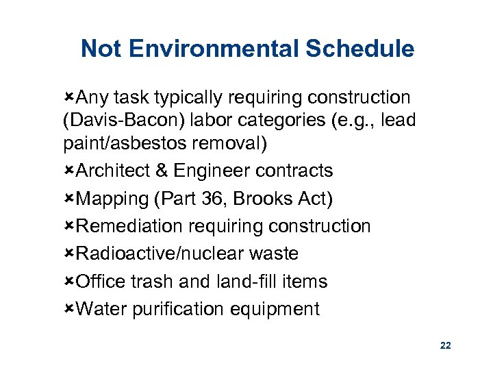 Not Environmental Schedule ûAny task typically requiring construction (Davis-Bacon) labor categories (e. g. ,