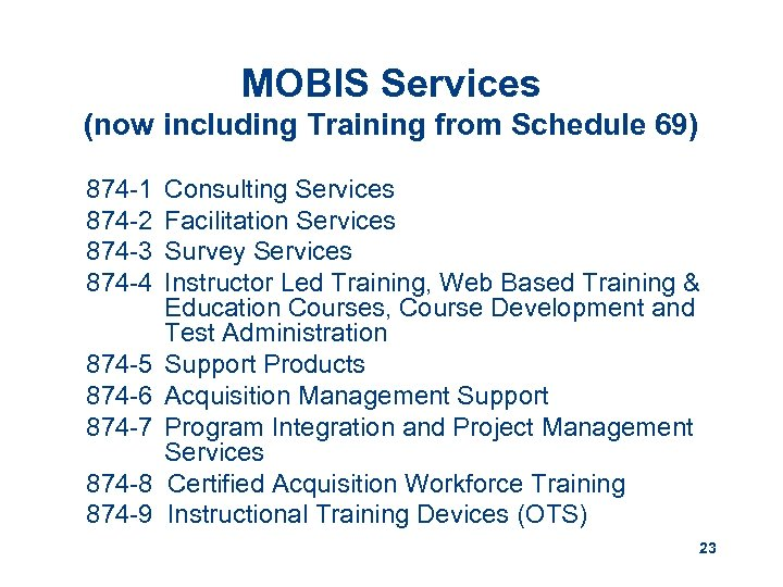 MOBIS Services (now including Training from Schedule 69) 874 -1 874 -2 874 -3