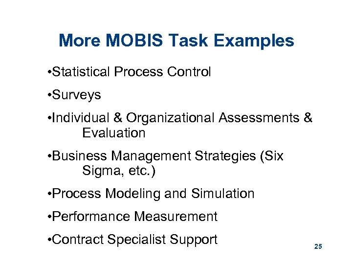 More MOBIS Task Examples • Statistical Process Control • Surveys • Individual & Organizational