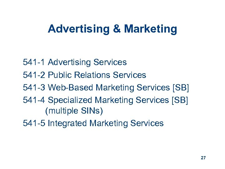 Advertising & Marketing 541 -1 Advertising Services 541 -2 Public Relations Services 541 -3