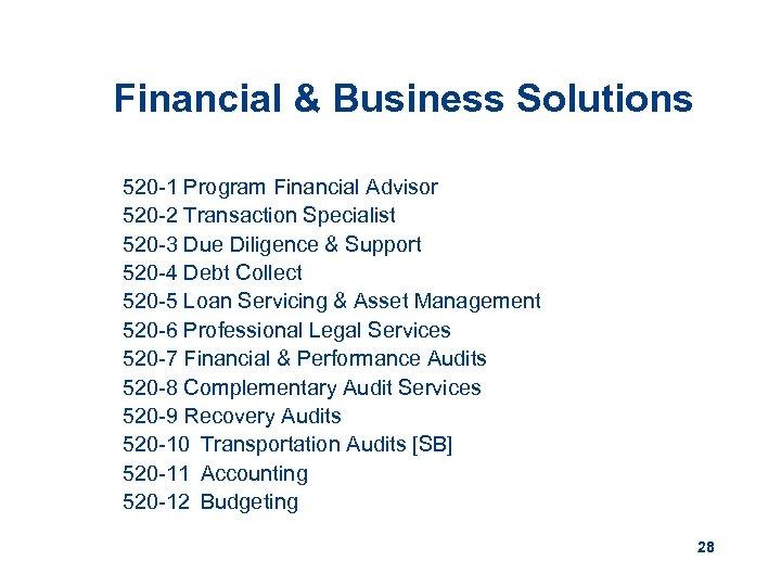 Financial & Business Solutions 520 -1 Program Financial Advisor 520 -2 Transaction Specialist 520