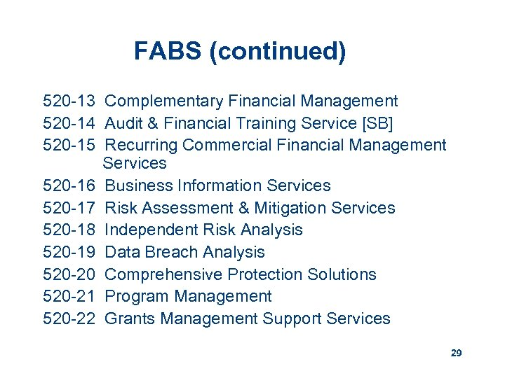 FABS (continued) 520 -13 Complementary Financial Management 520 -14 Audit & Financial Training Service