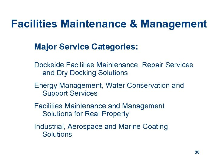 Facilities Maintenance & Management Major Service Categories: Dockside Facilities Maintenance, Repair Services and Dry