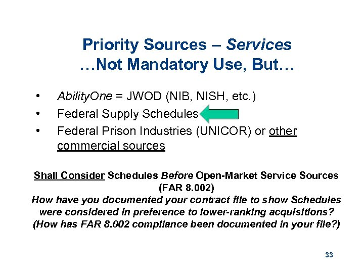 Priority Sources – Services …Not Mandatory Use, But… • • • Ability. One =