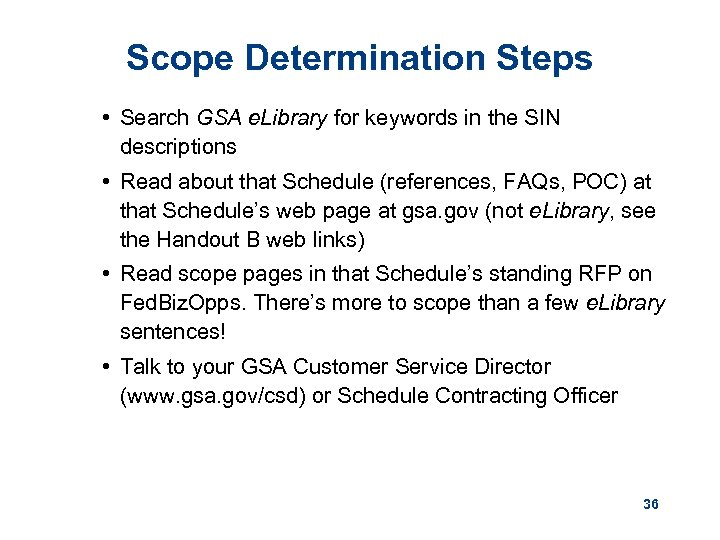 Scope Determination Steps • Search GSA e. Library for keywords in the SIN descriptions