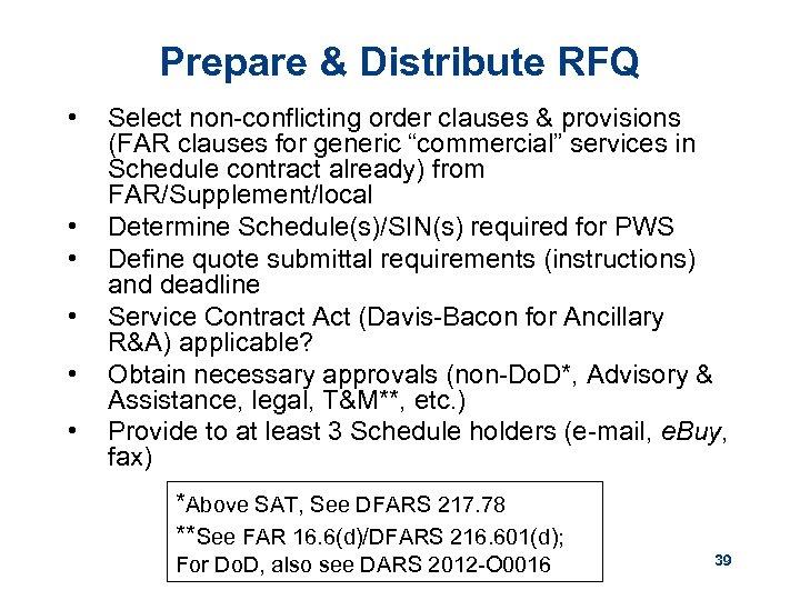 Prepare & Distribute RFQ • • • Select non-conflicting order clauses & provisions (FAR