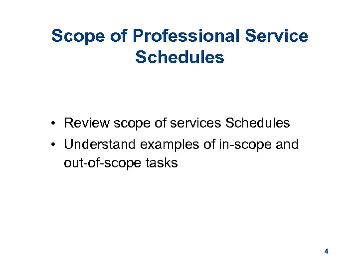Scope of Professional Service Schedules • Review scope of services Schedules • Understand examples
