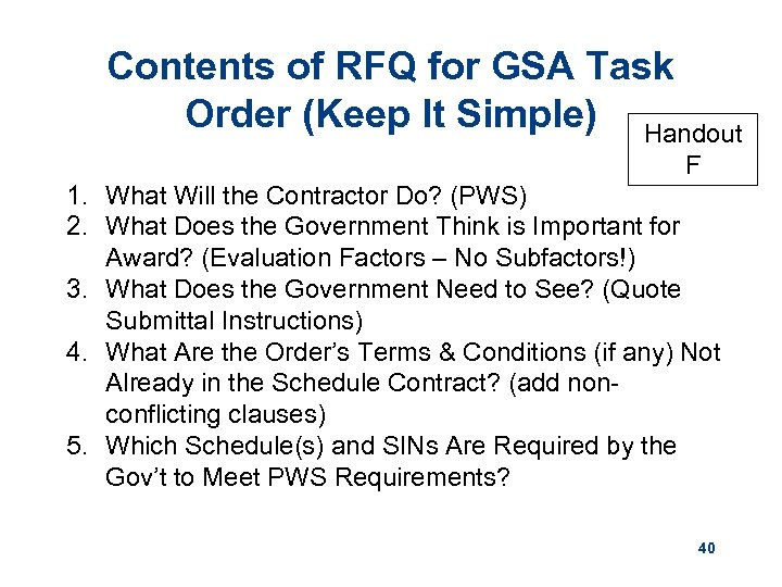 Contents of RFQ for GSA Task Order (Keep It Simple) Handout F 1. What
