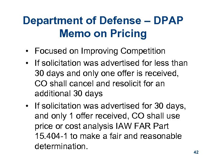 Department of Defense – DPAP Memo on Pricing • Focused on Improving Competition •
