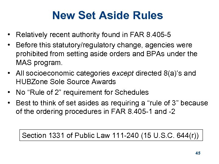 New Set Aside Rules • Relatively recent authority found in FAR 8. 405 -5