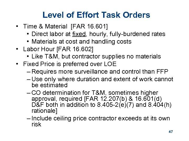Level of Effort Task Orders • Time & Material [FAR 16. 601] • Direct