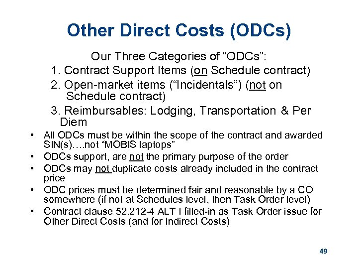 """Other Direct Costs (ODCs) Our Three Categories of """"ODCs"""": 1. Contract Support Items (on"""
