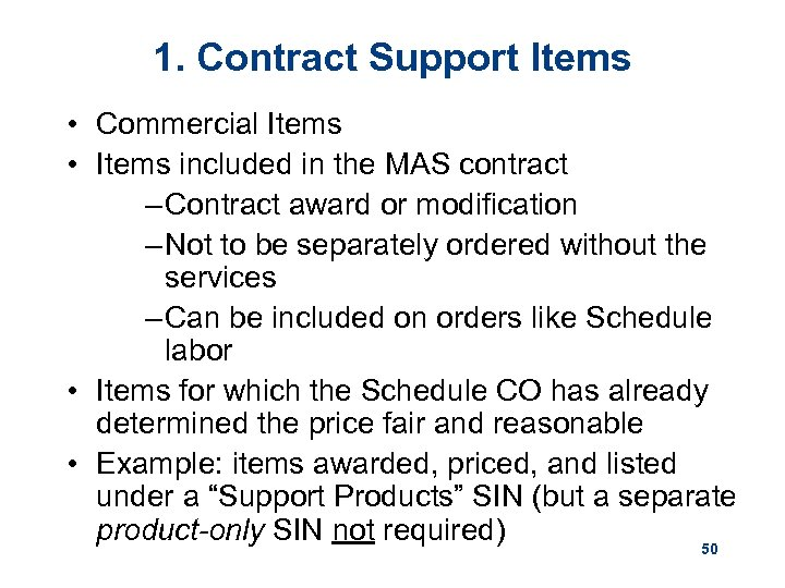 1. Contract Support Items • Commercial Items • Items included in the MAS contract