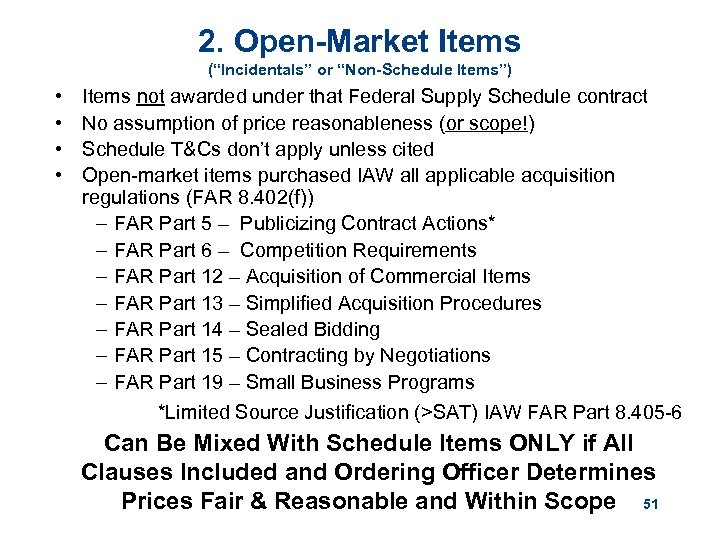 """2. Open-Market Items (""""Incidentals"""" or """"Non-Schedule Items"""") • • Items not awarded under that"""