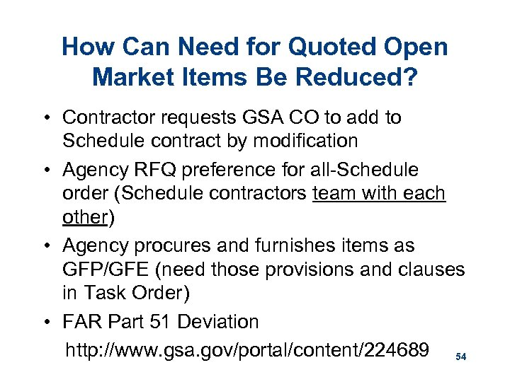 How Can Need for Quoted Open Market Items Be Reduced? • Contractor requests GSA