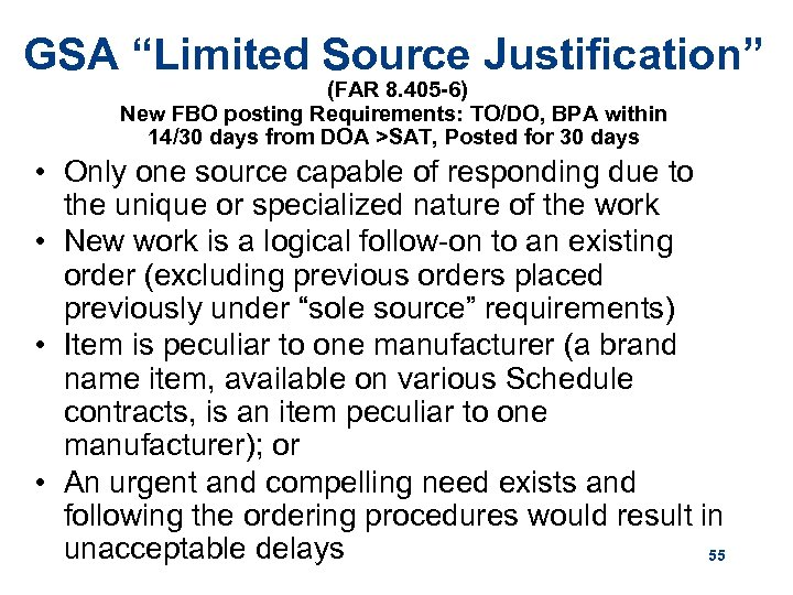 """GSA """"Limited Source Justification"""" (FAR 8. 405 -6) New FBO posting Requirements: TO/DO, BPA"""