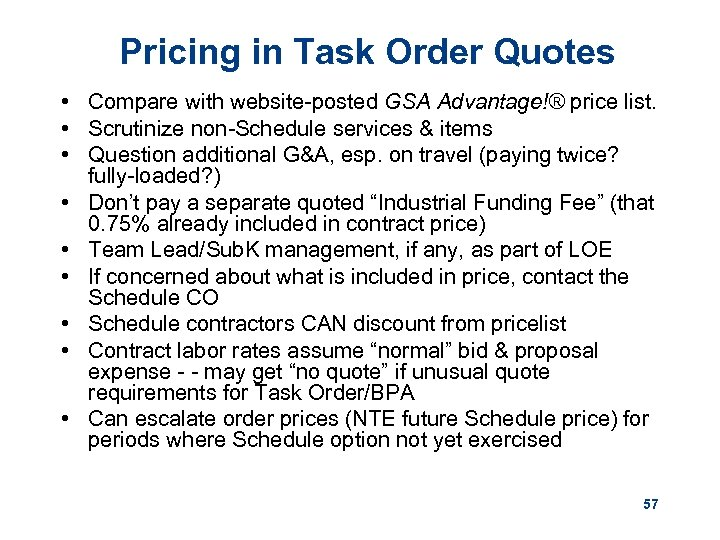 Pricing in Task Order Quotes • Compare with website-posted GSA Advantage!® price list. •
