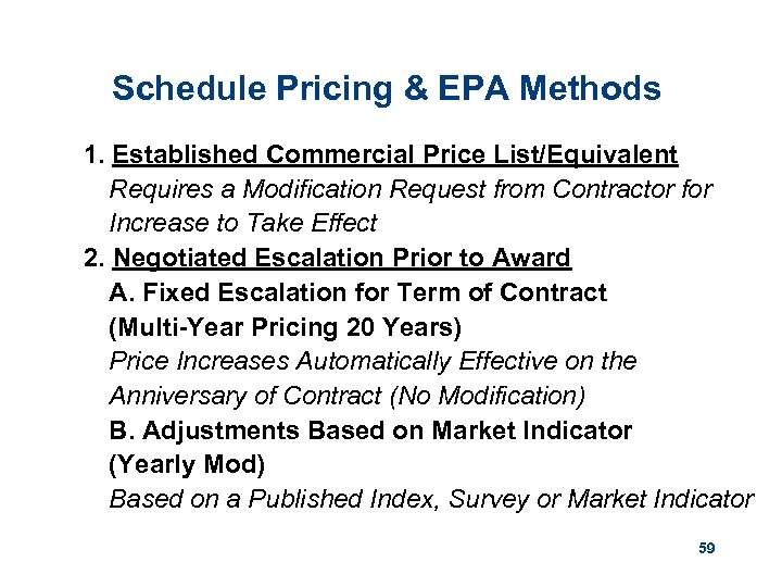 Schedule Pricing & EPA Methods 1. Established Commercial Price List/Equivalent Requires a Modification Request