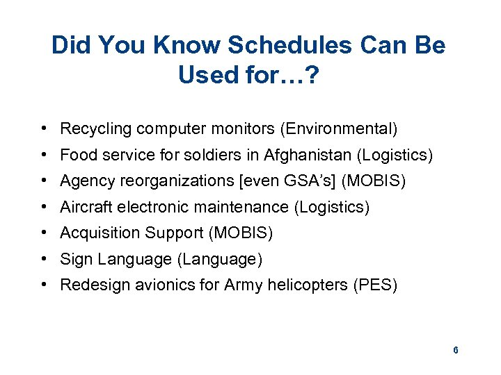 Did You Know Schedules Can Be Used for…? • Recycling computer monitors (Environmental) •