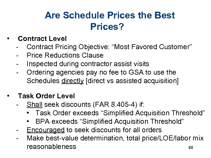 """Are Schedule Prices the Best Prices? • Contract Level - Contract Pricing Objective: """"Most"""
