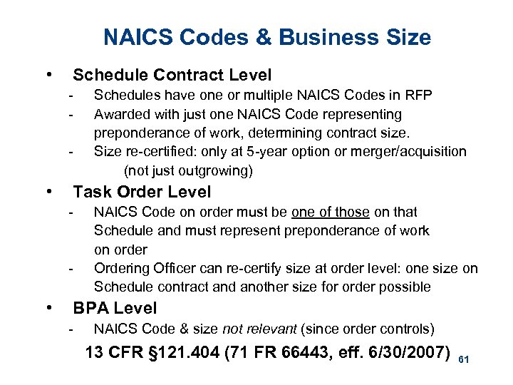 NAICS Codes & Business Size • Schedule Contract Level - • Task Order Level