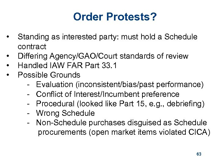 Order Protests? • • Standing as interested party: must hold a Schedule contract Differing