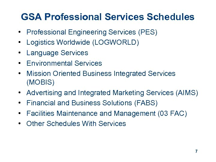 GSA Professional Services Schedules • • • Professional Engineering Services (PES) Logistics Worldwide (LOGWORLD)