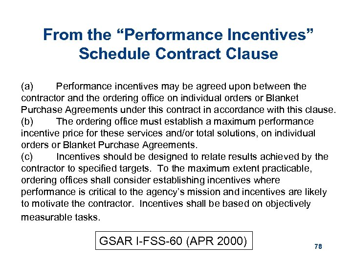 """From the """"Performance Incentives"""" Schedule Contract Clause (a) Performance incentives may be agreed upon"""