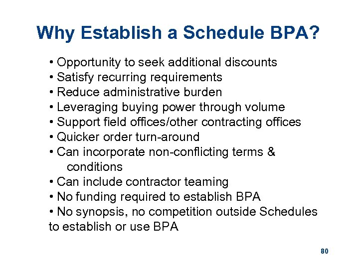 Why Establish a Schedule BPA? • Opportunity to seek additional discounts • Satisfy recurring