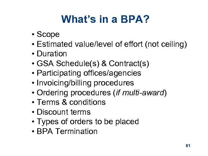 What's in a BPA? • Scope • Estimated value/level of effort (not ceiling) •