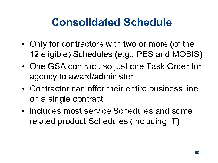 Consolidated Schedule • Only for contractors with two or more (of the 12 eligible)