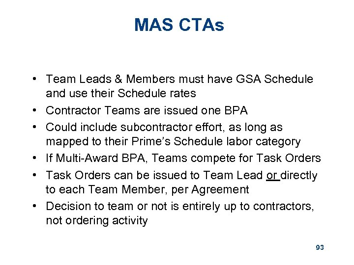 MAS CTAs • Team Leads & Members must have GSA Schedule and use their
