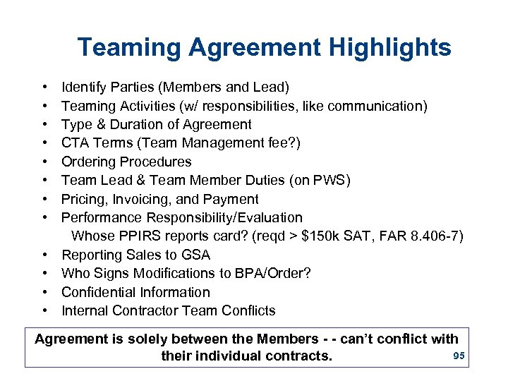 Teaming Agreement Highlights • • • Identify Parties (Members and Lead) Teaming Activities (w/