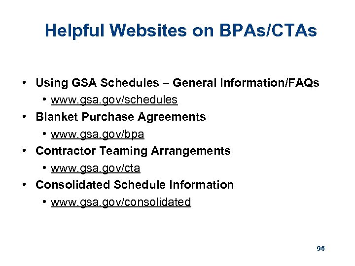 Helpful Websites on BPAs/CTAs • Using GSA Schedules – General Information/FAQs • www. gsa.
