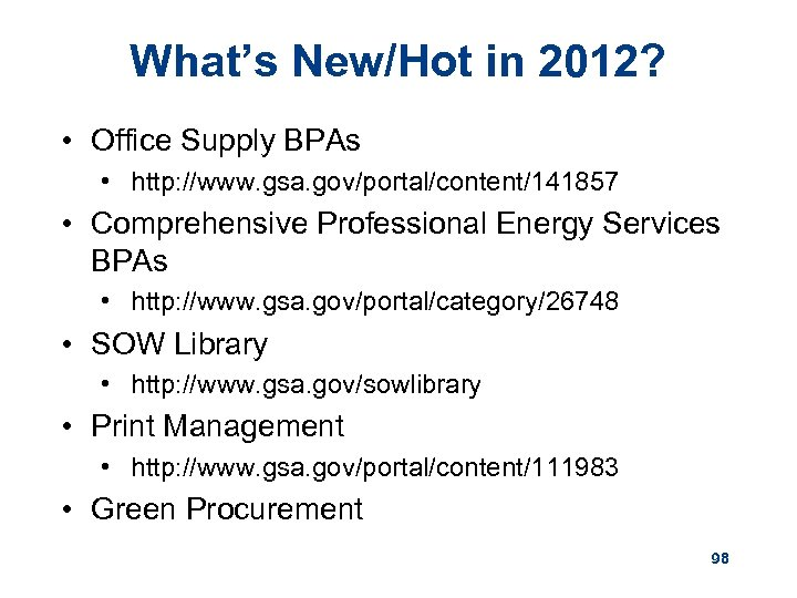 What's New/Hot in 2012? • Office Supply BPAs • http: //www. gsa. gov/portal/content/141857 •