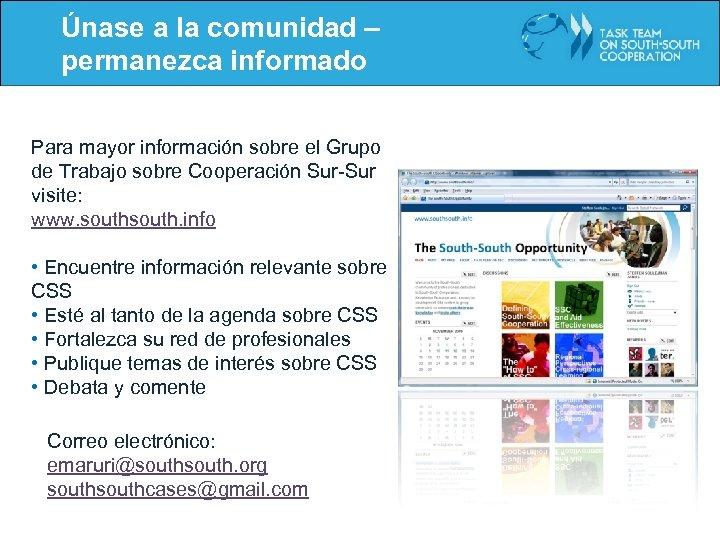 Únase a la comunidad – permanezca informado Para mayor información sobre el Grupo de
