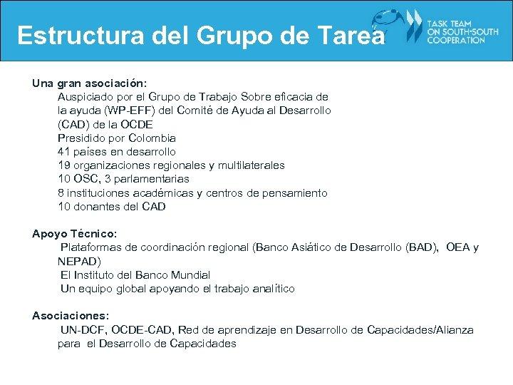 Estructura del Grupo de Tarea Una gran asociación: Auspiciado por el Grupo de Trabajo