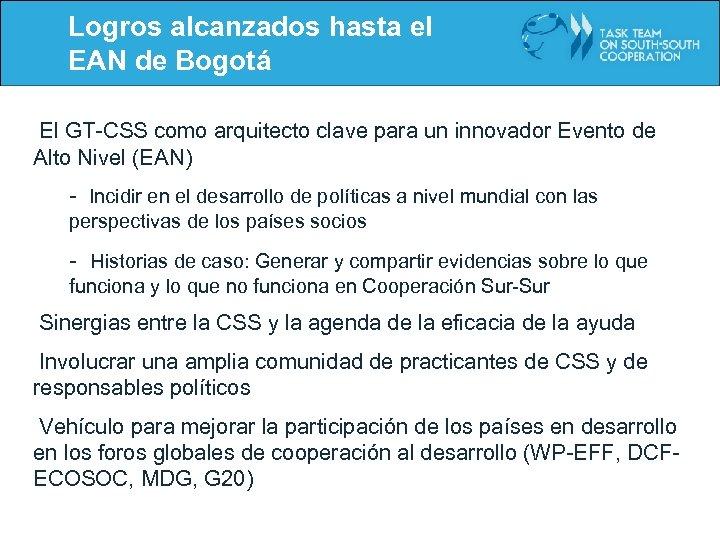 Logros alcanzados hasta el EAN de Bogotá El GT-CSS como arquitecto clave para un