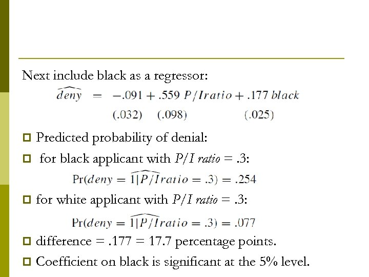 Next include black as a regressor: Predicted probability of denial: p for black applicant