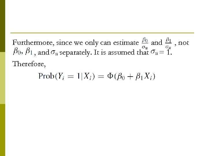 Furthermore, since we only can estimate and , not 0 , and separately. It