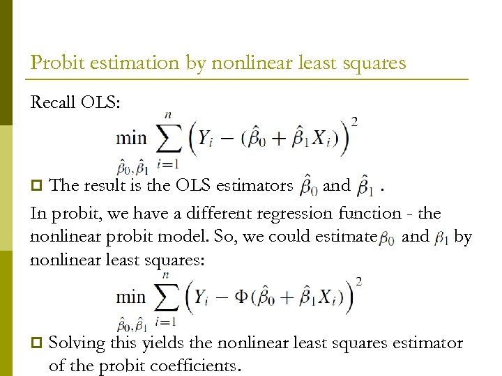 Probit estimation by nonlinear least squares Recall OLS: The result is the OLS estimators