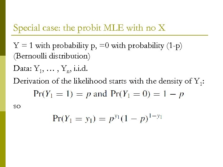 Special case: the probit MLE with no X Y = 1 with probability p,