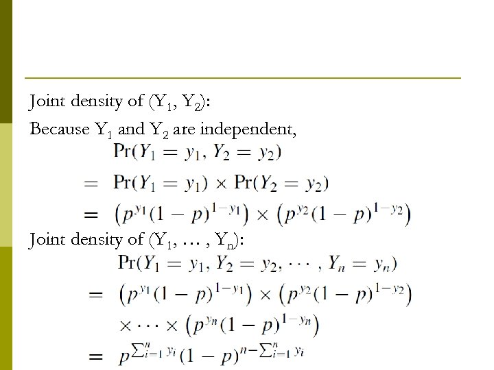 Joint density of (Y 1, Y 2): Because Y 1 and Y 2 are