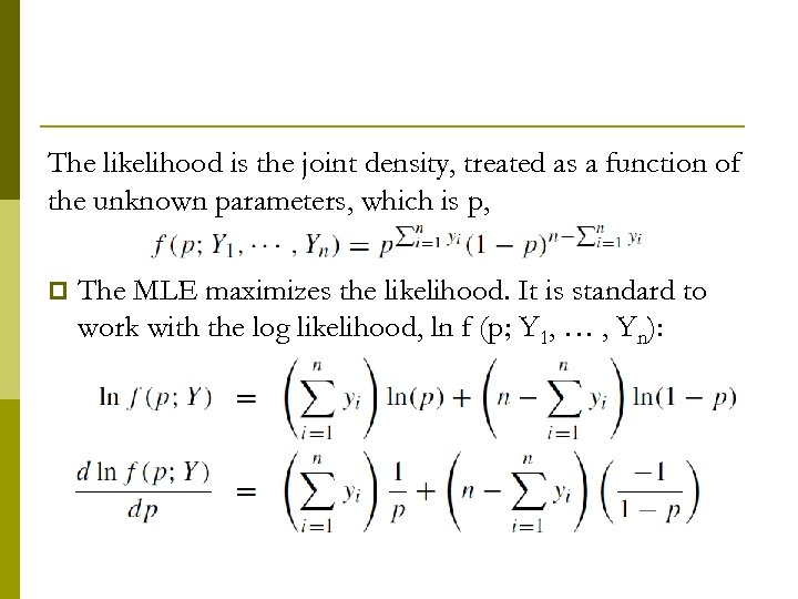 The likelihood is the joint density, treated as a function of the unknown parameters,