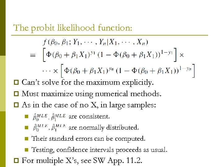 The probit likelihood function: Can't solve for the maximum explicitly. p Must maximize using