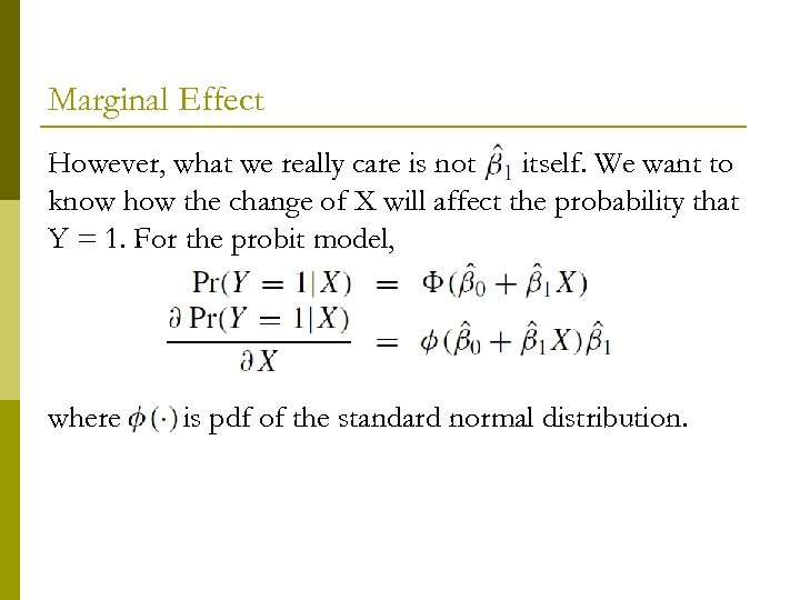 Marginal Effect However, what we really care is not itself. We want to know