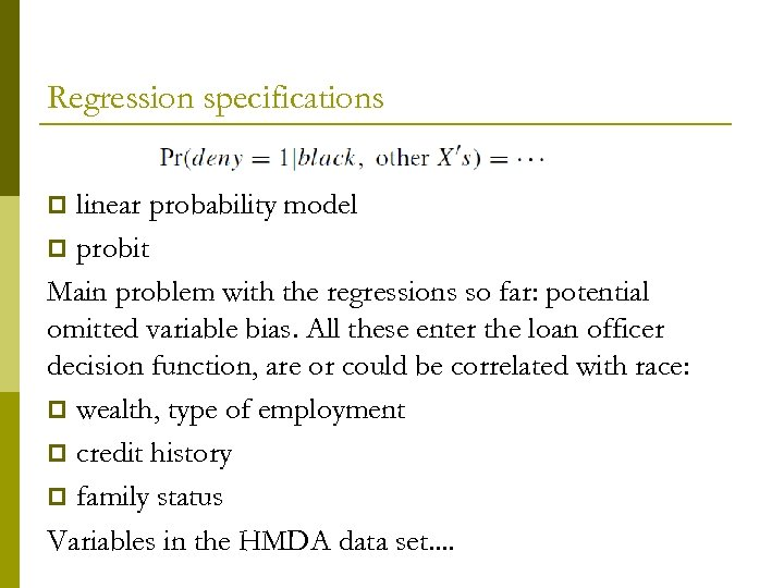 Regression specifications linear probability model p probit Main problem with the regressions so far: