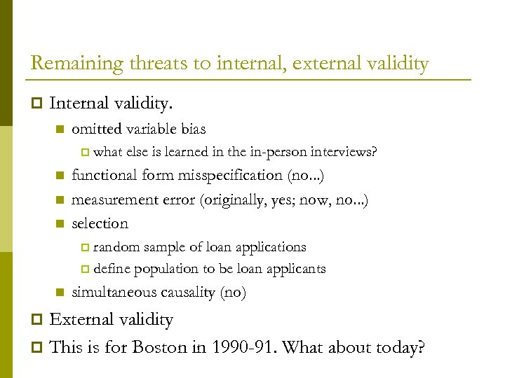 Remaining threats to internal, external validity p Internal validity. n omitted variable bias p
